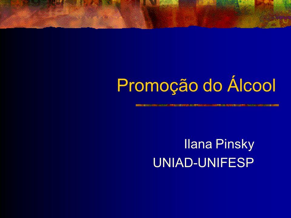 Promoção do Álcool Ilana Pinsky UNIAD-UNIFESP