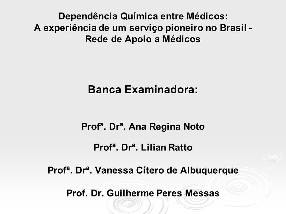 Banca Examinadora: Profª. Drª. Ana Regina Noto Profª. Drª. Lilian Ratto Profª. Drª. Vanessa Cítero de Albuquerque Prof. Dr. Guilherme Peres Messas Dep