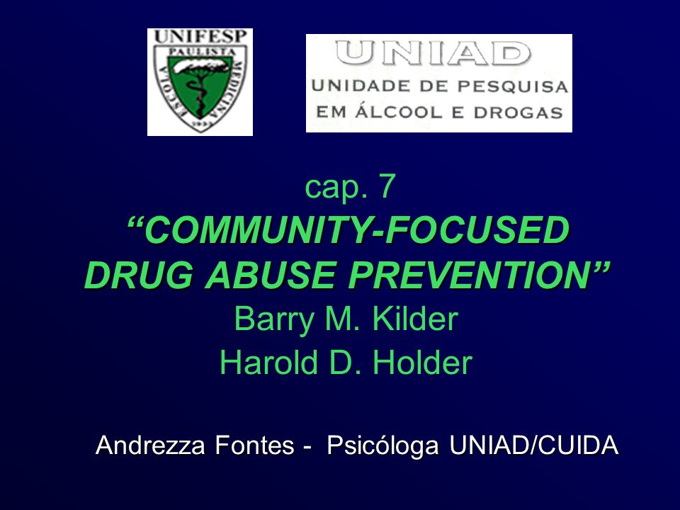 COMMUNITY-FOCUSED DRUG ABUSE PREVENTION cap.7 COMMUNITY-FOCUSED DRUG ABUSE PREVENTION Barry M.