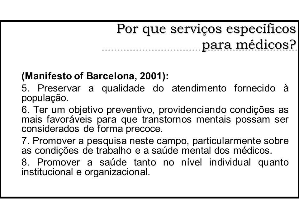 (Manifesto of Barcelona, 2001): 5. Preservar a qualidade do atendimento fornecido à população. 6. Ter um objetivo preventivo, providenciando condições