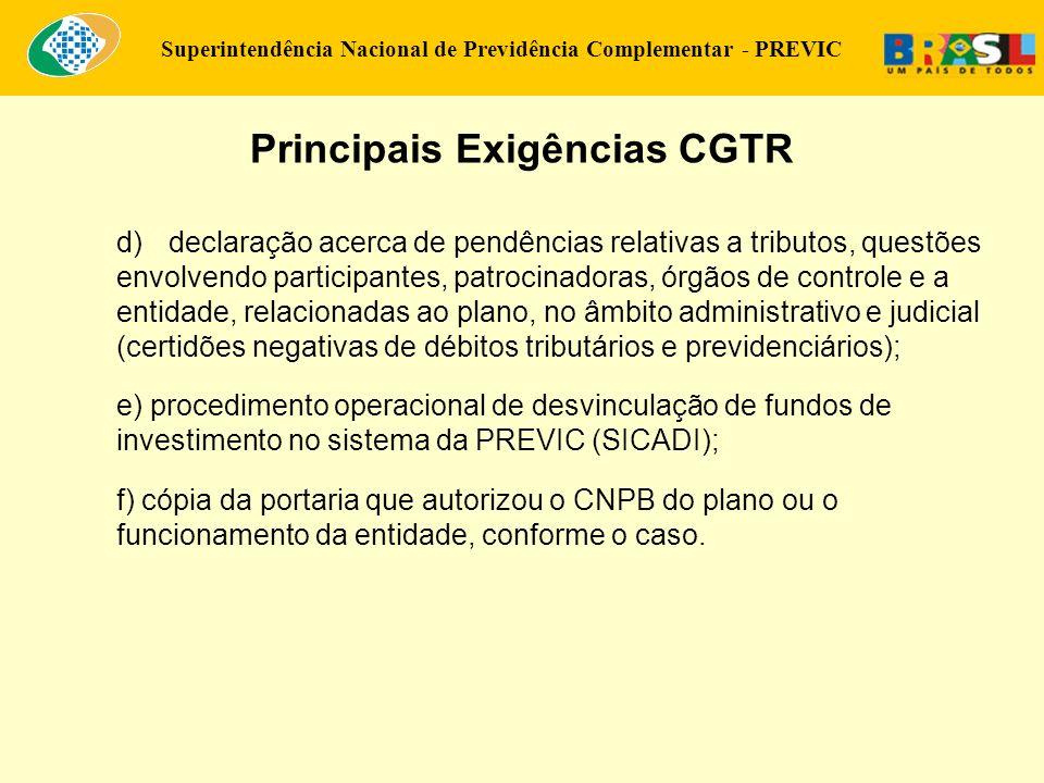 Superintendência Nacional de Previdência Complementar - PREVIC d)declaração acerca de pendências relativas a tributos, questões envolvendo participant