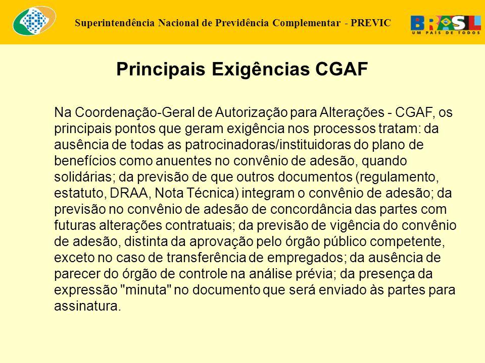Superintendência Nacional de Previdência Complementar - PREVIC Principais Exigências CGAF Na Coordenação-Geral de Autorização para Alterações - CGAF,