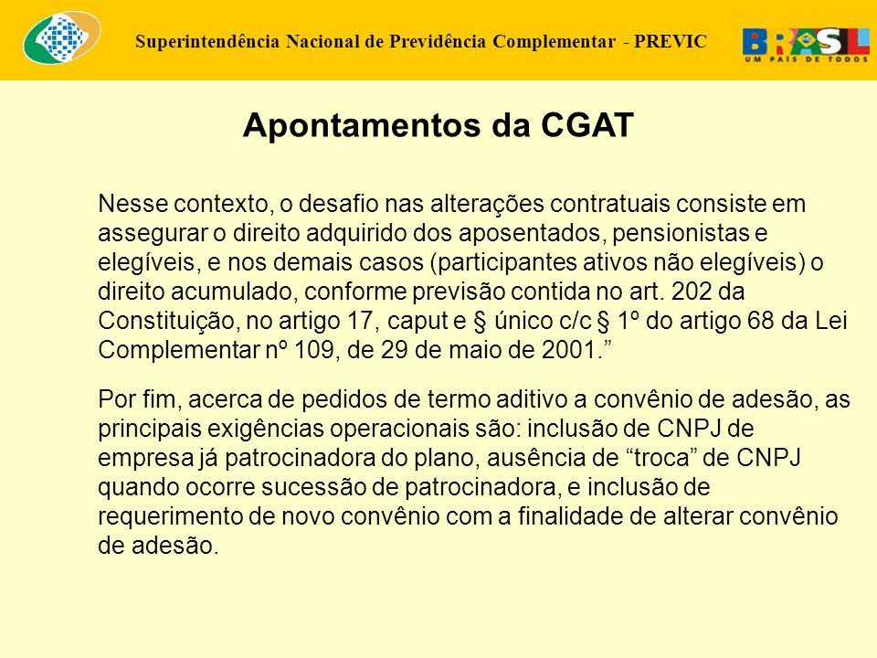 Superintendência Nacional de Previdência Complementar - PREVIC Apontamentos da CGAT Nesse contexto, o desafio nas alterações contratuais consiste em a