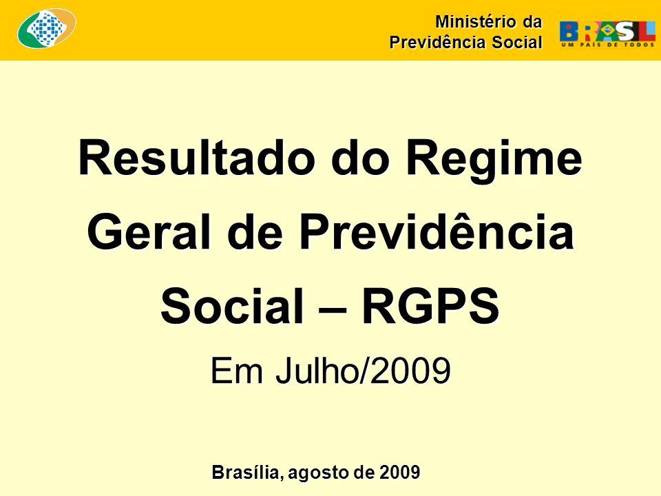 Resultado do Regime Geral de Previdência Social – RGPS Em Julho/2009 Ministério da Previdência Social Brasília, agosto de 2009