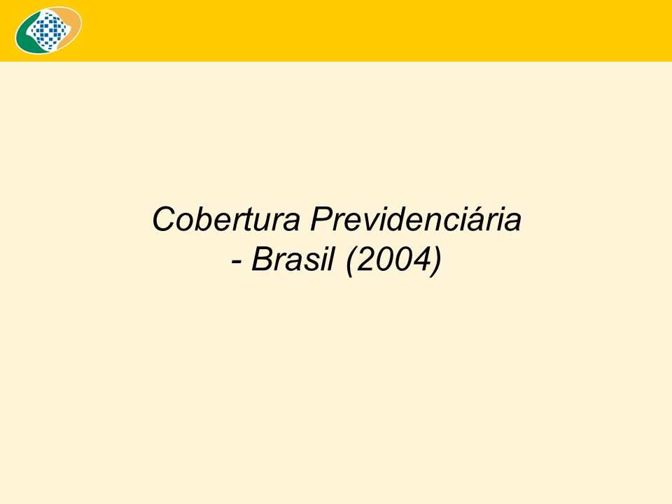 Cobertura Previdenciária - Brasil (2004)