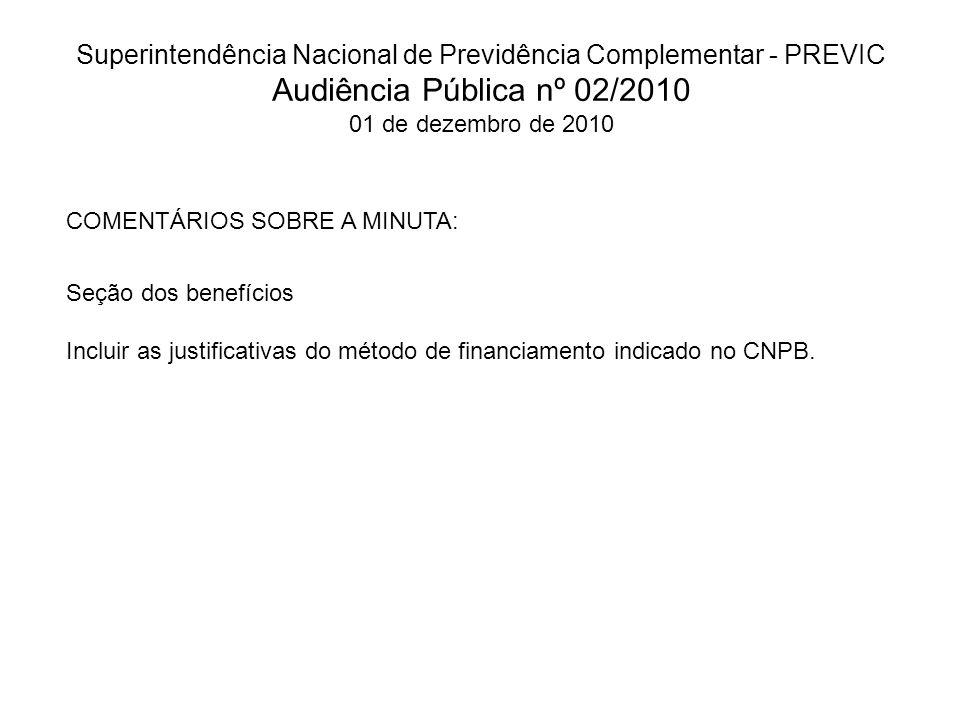 Superintendência Nacional de Previdência Complementar - PREVIC Audiência Pública nº 02/2010 01 de dezembro de 2010 COMENTÁRIOS SOBRE A MINUTA: Seção d