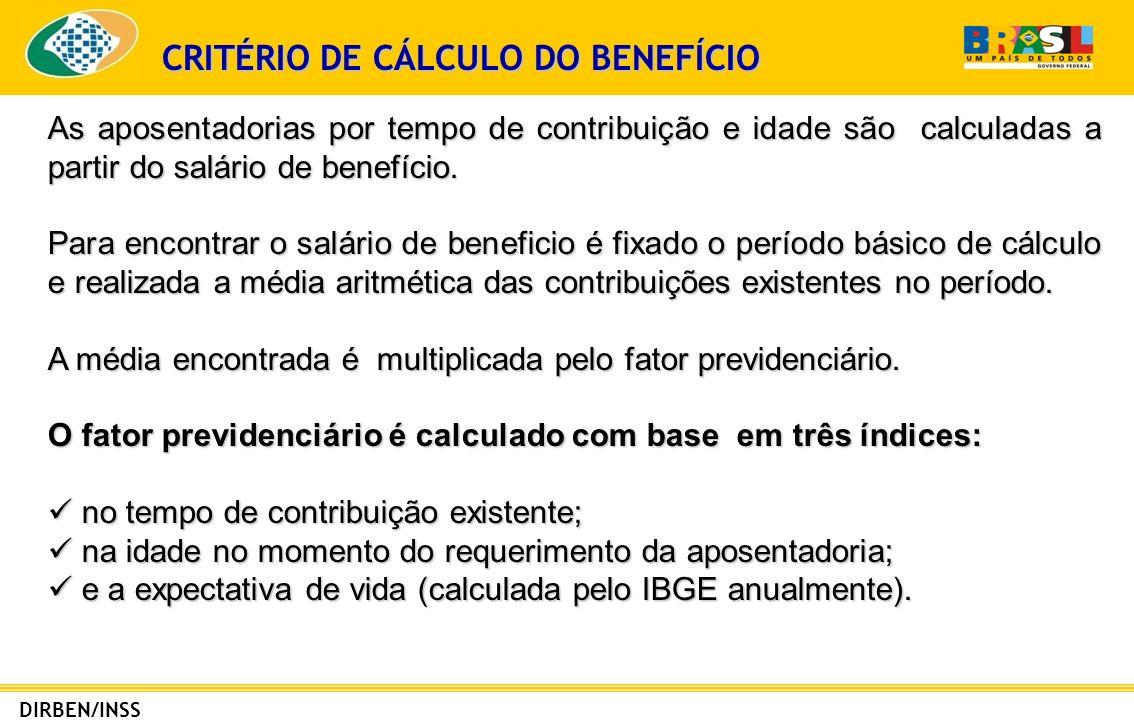 DIRBEN/INSS CÁLCULO DO FATOR PREVIDENCIÁRIO f = Tc x a x [ 1 + (Id + Tc x a) ] -------- ------------------------- -------- ------------------------- Es 100 Es 100onde: f = fator previdenciário; Es = expectativa de sobrevida no momento da aposentadoria; Tc = tempo de contribuição até o momento da aposentadoria; Id = idade no momento da aposentadoria; a = alíquota de contribuição correspondente a 0,31.