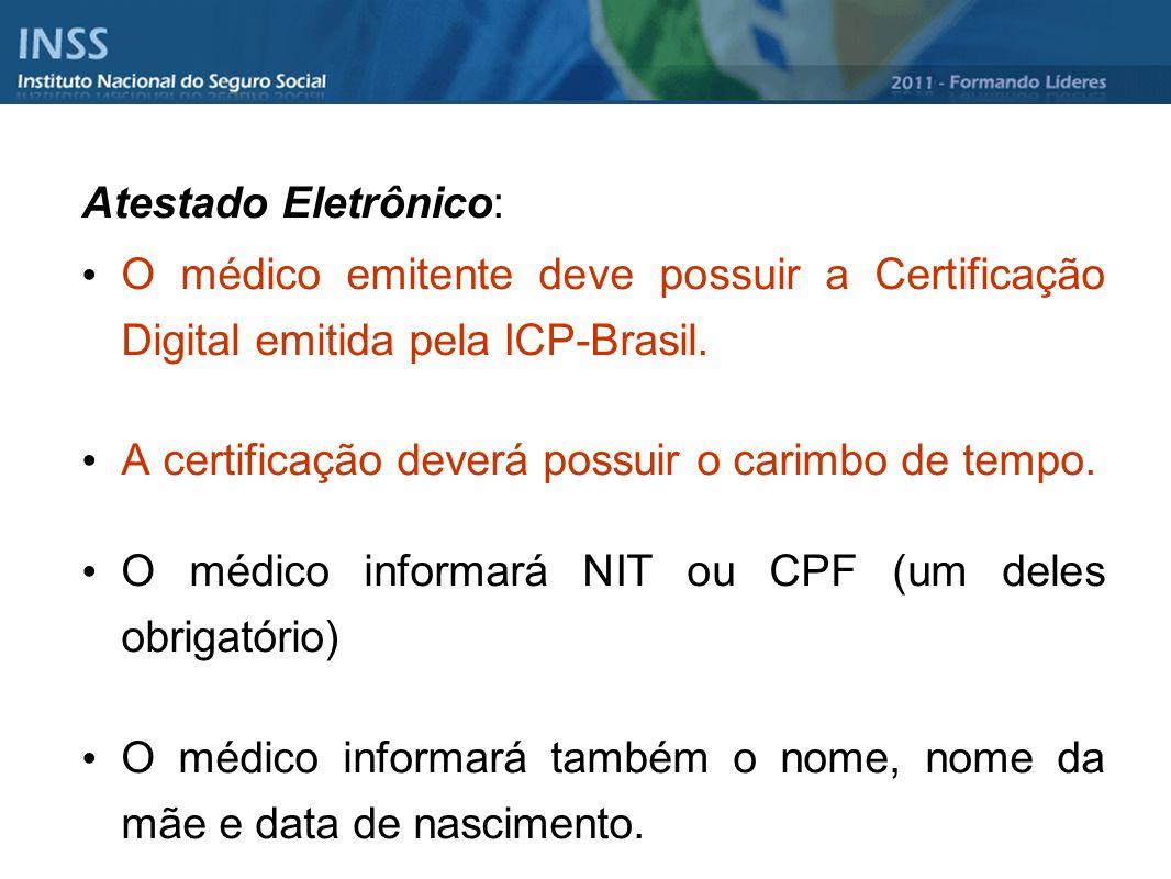 Atestado Eletrônico: O médico emitente deve possuir a Certificação Digital emitida pela ICP-Brasil. A certificação deverá possuir o carimbo de tempo.