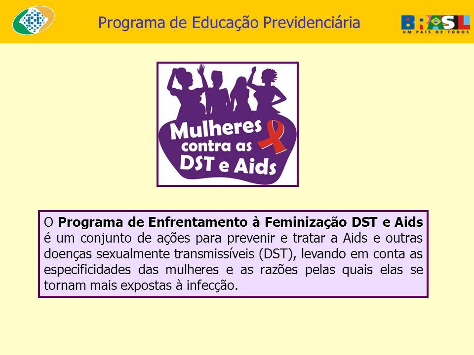 Programa de Enfrentamento à Feminização DST e Aids O Programa de Enfrentamento à Feminização DST e Aids é um conjunto de ações para prevenir e tratar