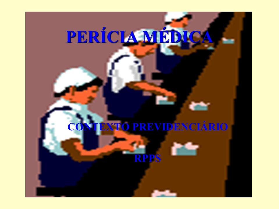 PERÍCIA MÉDICA CONTEXTO PREVIDENCIÁRIO RPPS