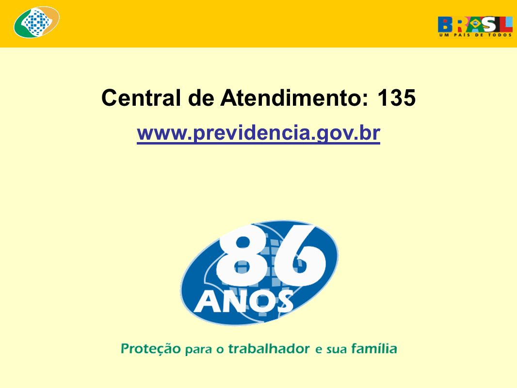 Central de Atendimento: 135 www.previdencia.gov.br