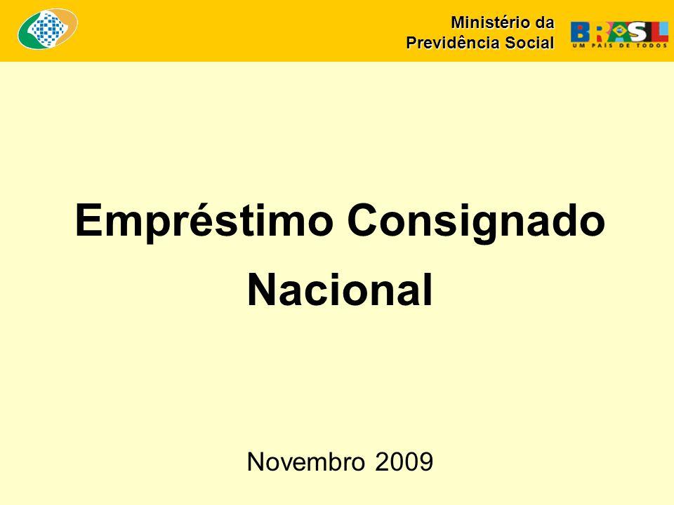 Ministério da Previdência Social Empréstimo Consignado Nacional Novembro 2009