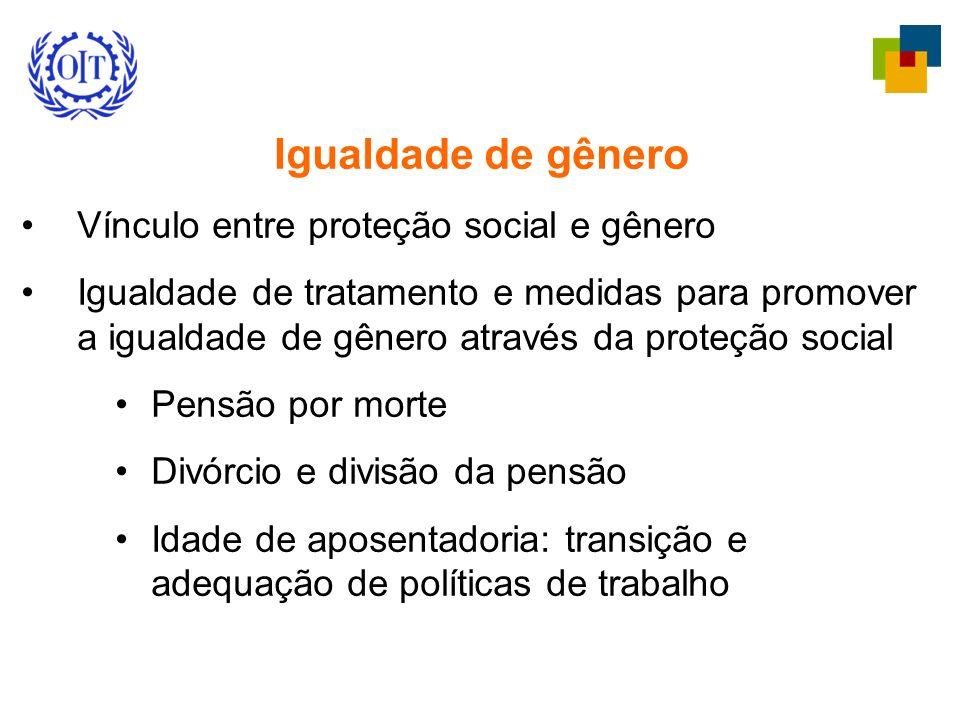 Igualdade de gênero Vínculo entre proteção social e gênero Igualdade de tratamento e medidas para promover a igualdade de gênero através da proteção s