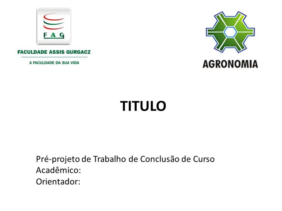 TITULO Pré-projeto de Trabalho de Conclusão de Curso Acadêmico: Orientador: