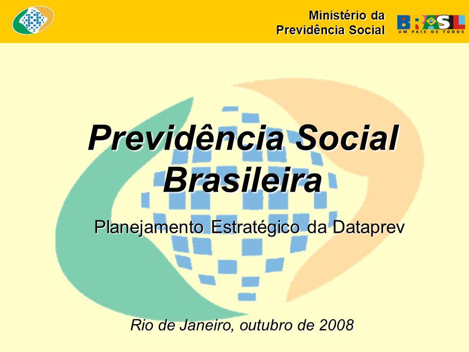Rio de Janeiro, outubro de 2008 Previdência Social Brasileira Ministério da Previdência Social Planejamento Estratégico da Dataprev