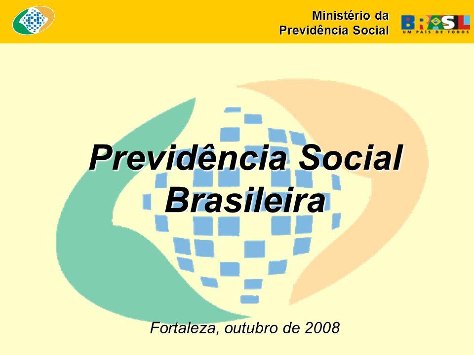 Fortaleza, outubro de 2008 Previdência Social Brasileira Ministério da Previdência Social