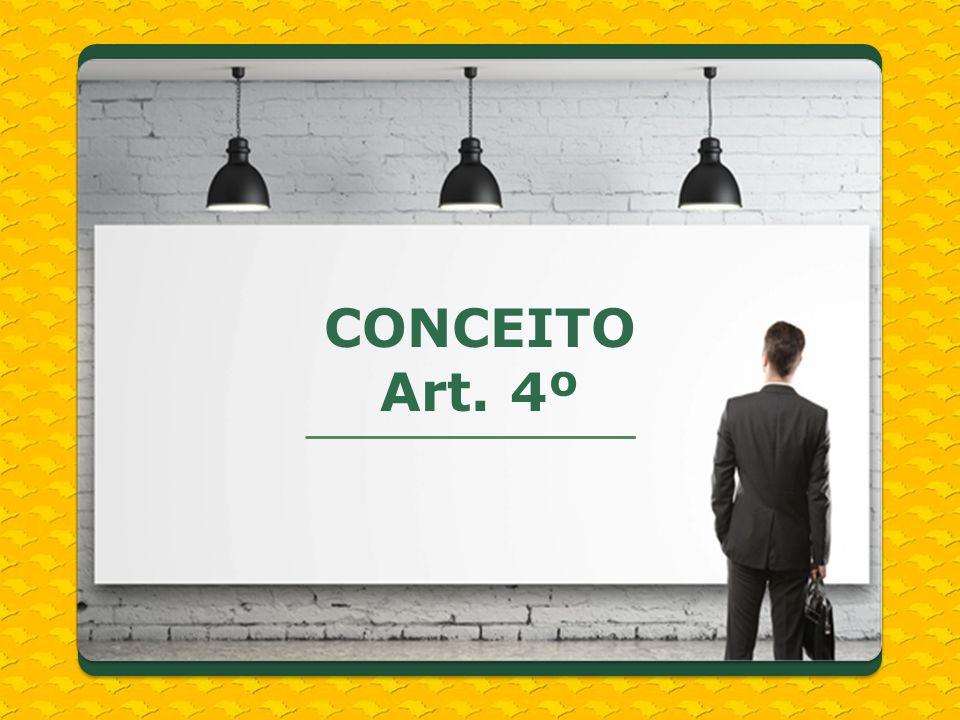 CONCEITO Art. 4º