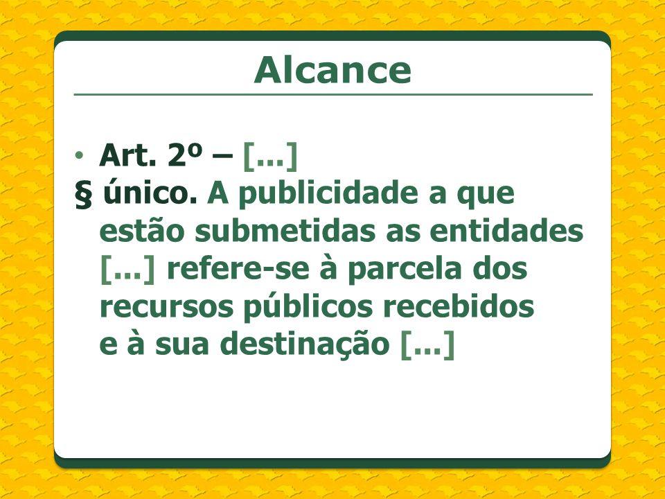 Diretrizes I.observância da publicidade como preceito geral e do sigilo como exceção; II.