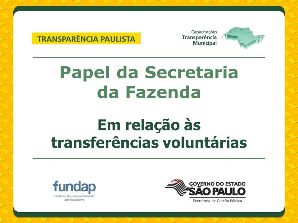 Papel da Secretaria da Fazenda Em relação às transferências voluntárias