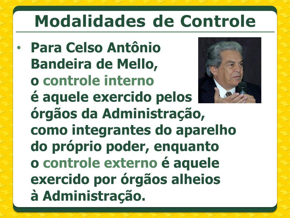 Para Celso Antônio Bandeira de Mello, o controle interno é aquele exercido pelos órgãos da Administração, como integrantes do aparelho do próprio pode