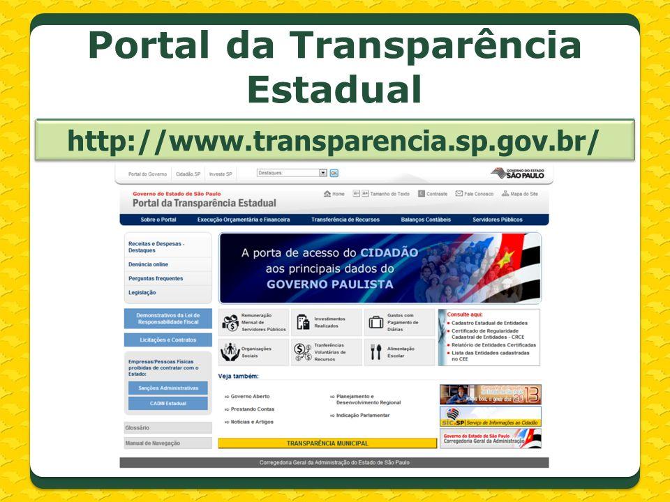 Portal da Transparência Estadual http://www.transparencia.sp.gov.br/