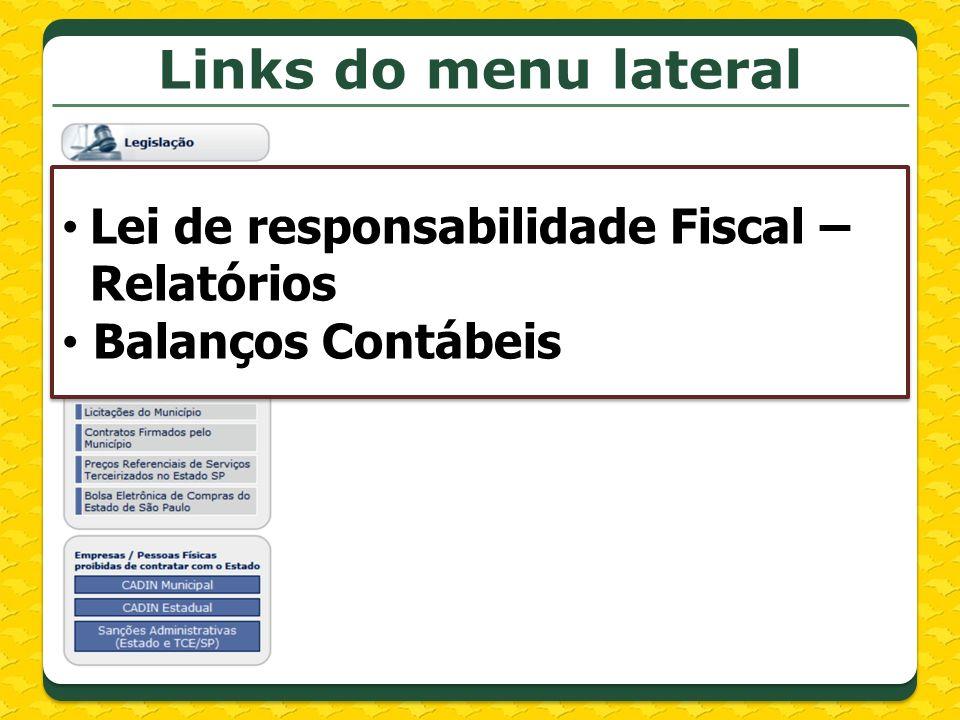 Links do menu lateral Lei de responsabilidade Fiscal – Relatórios Balanços Contábeis Lei de responsabilidade Fiscal – Relatórios Balanços Contábeis