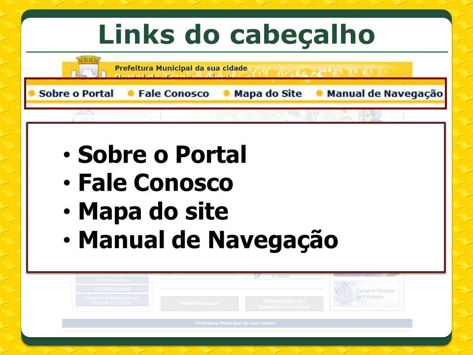 Links do cabeçalho Sobre o Portal Fale Conosco Mapa do site Manual de Navegação
