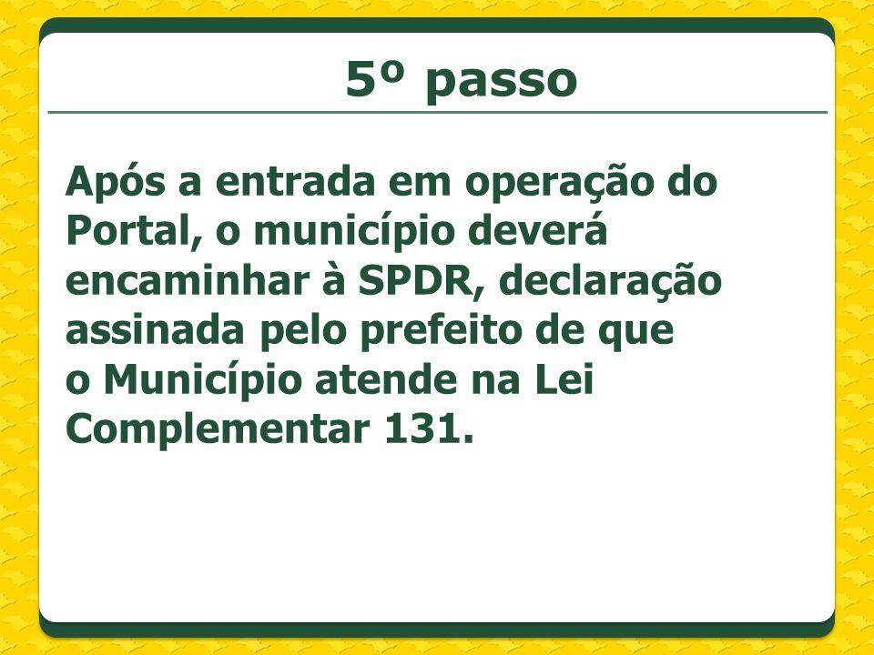 Após a entrada em operação do Portal, o município deverá encaminhar à SPDR, declaração assinada pelo prefeito de que o Município atende na Lei Complem