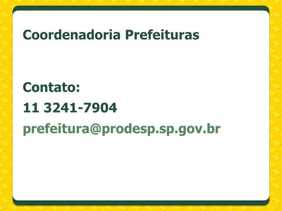 Coordenadoria Prefeituras Contato: 11 3241-7904 prefeitura@prodesp.sp.gov.br
