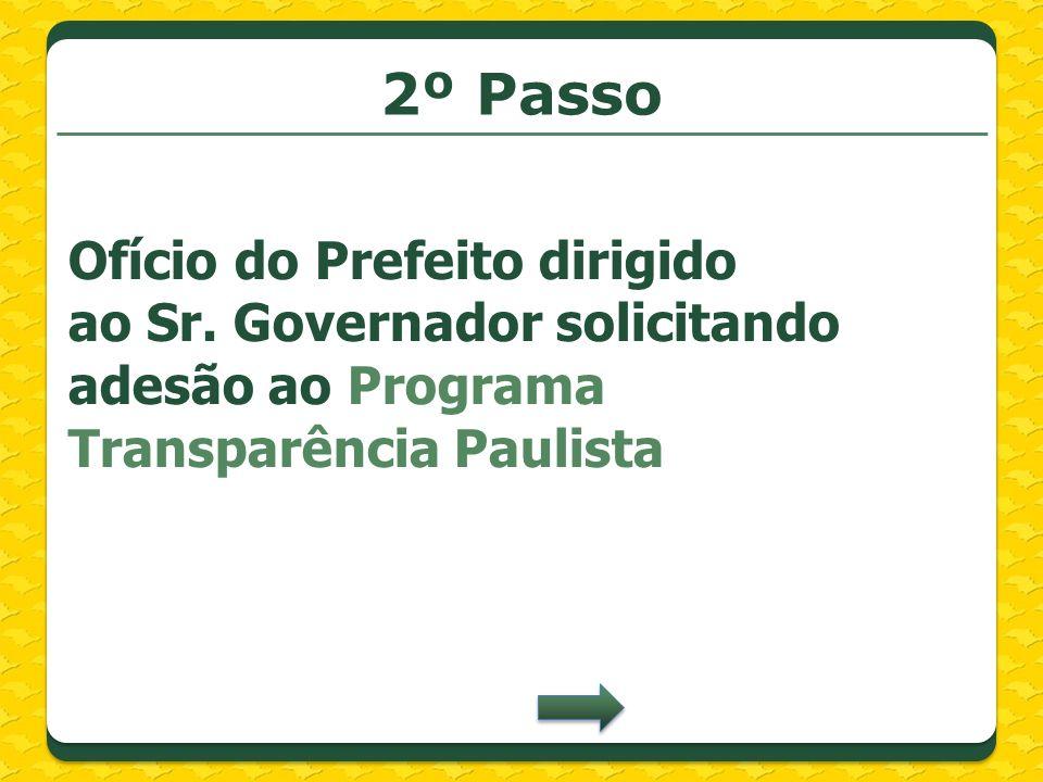 2º Passo Ofício do Prefeito dirigido ao Sr. Governador solicitando adesão ao Programa Transparência Paulista