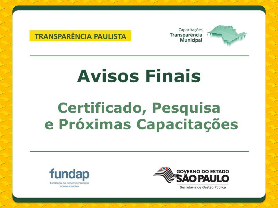 Avisos Finais Certificado, Pesquisa e Próximas Capacitações