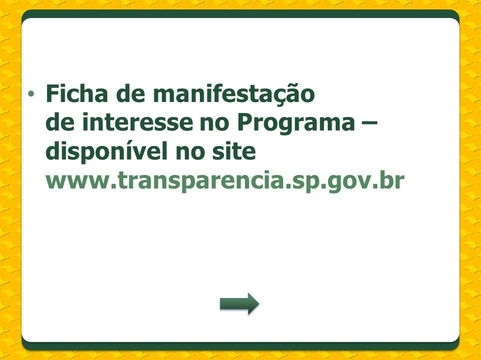 Ficha de manifestação de interesse no Programa – disponível no site www.transparencia.sp.gov.br