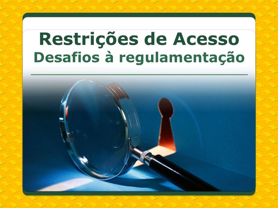 Restrições de Acesso Desafios à regulamentação