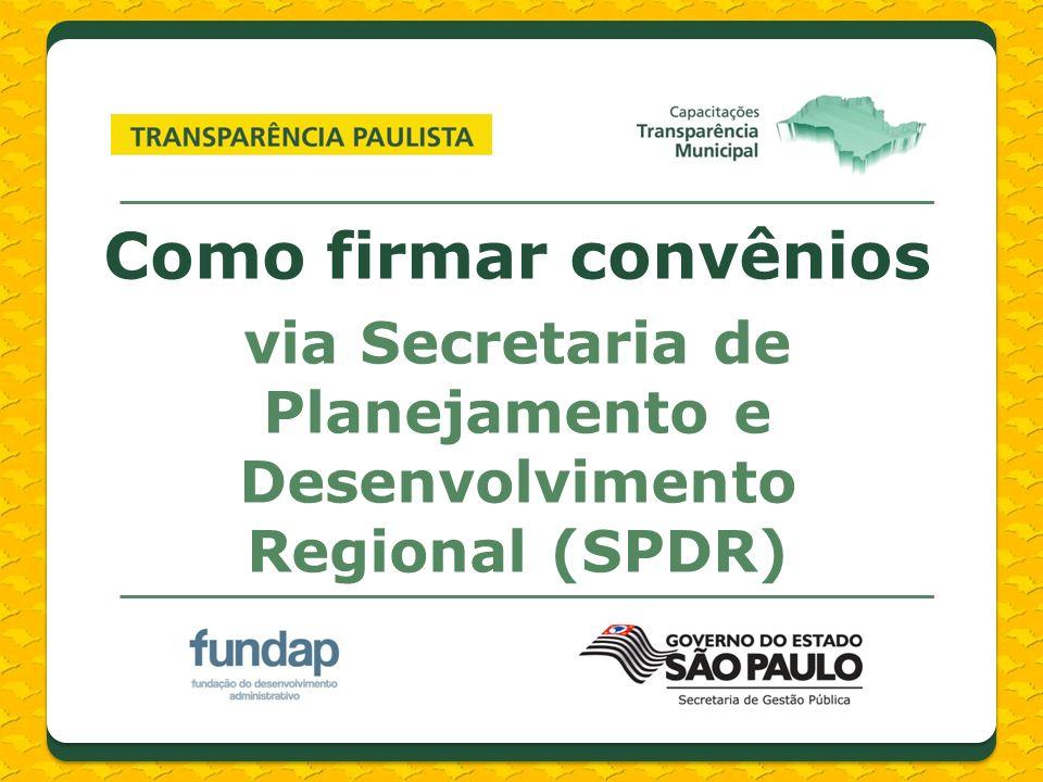 Como firmar convênios via Secretaria de Planejamento e Desenvolvimento Regional (SPDR)