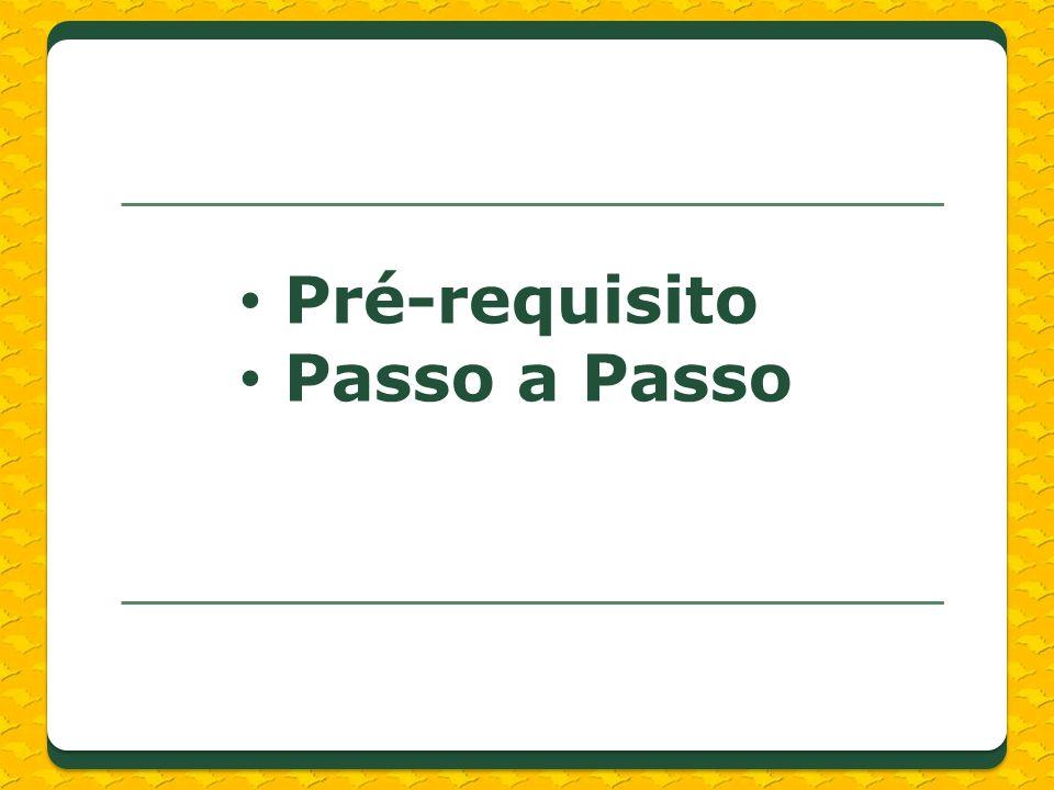 Pré-requisito Manter em dia Certificado de Regularidade do Município para Celebrar Convênios (CRMC).