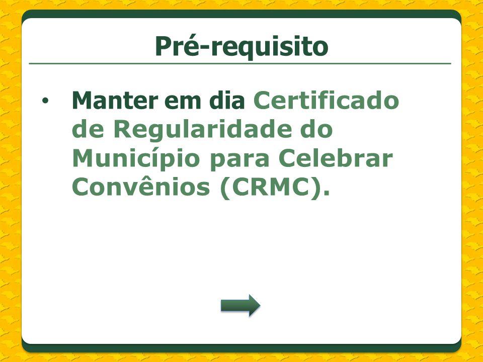 - CND/INSS - CRF/FGTS - Declaração exercício do cargo - Declaração aplicação recursos Educação - Declaração prestação de contas em dia c/ Estado