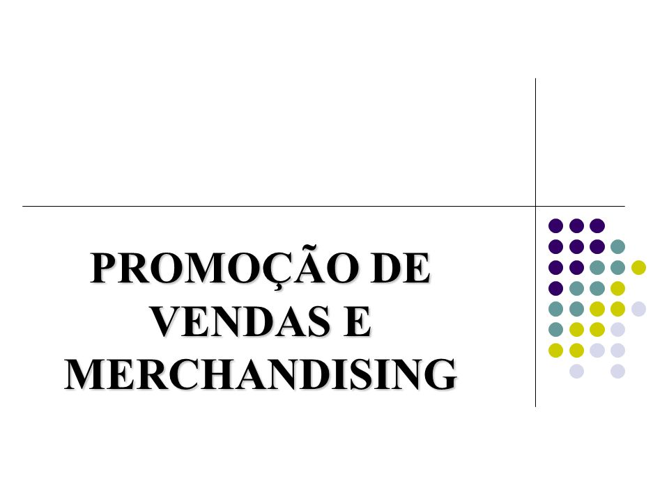 Marketing Promocional É constituído de uma série de atividades que complementam o marketing plan, entre elas: Promoções de vendas Eventos Merchandising
