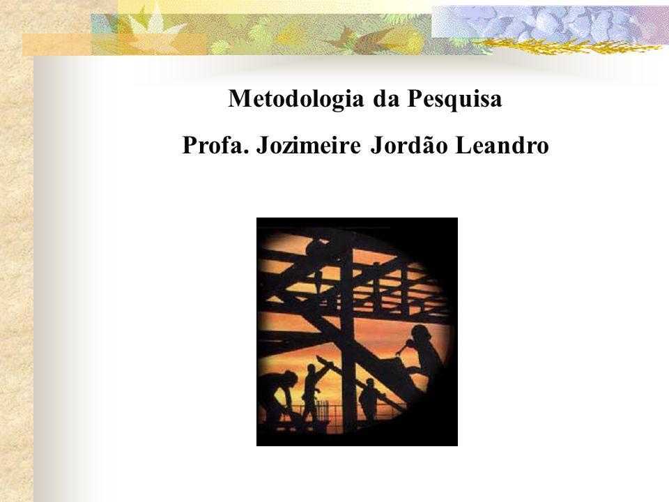 Métodos de pesquisa Refere-se à escolha de procedimentos sistemáticos para a descrição e explicação de fenômenos.