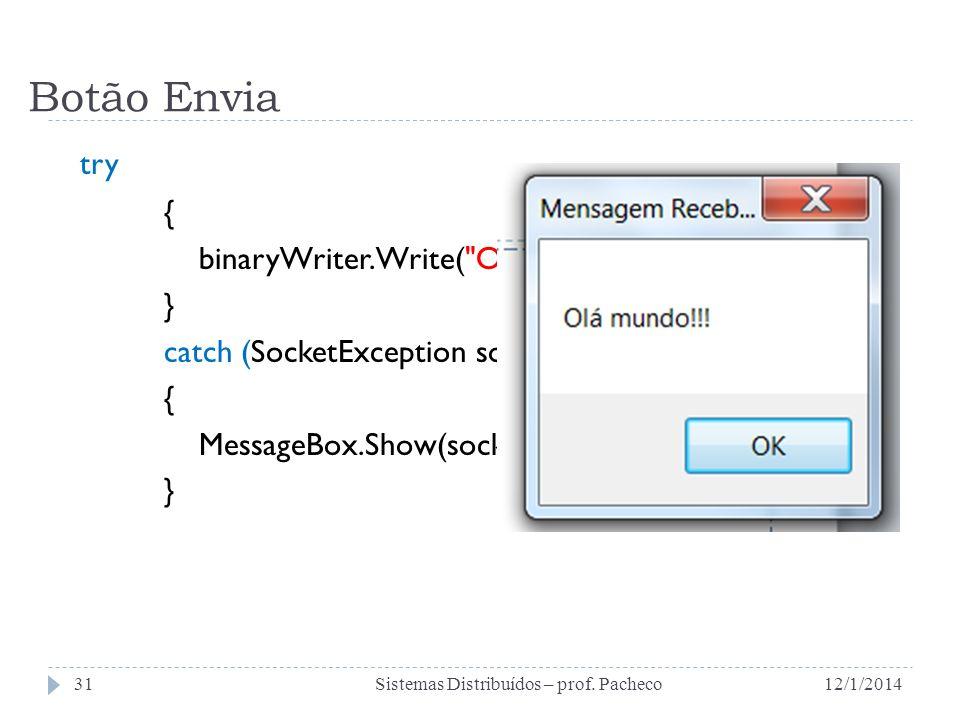 Botão Envia try { binaryWriter.Write(