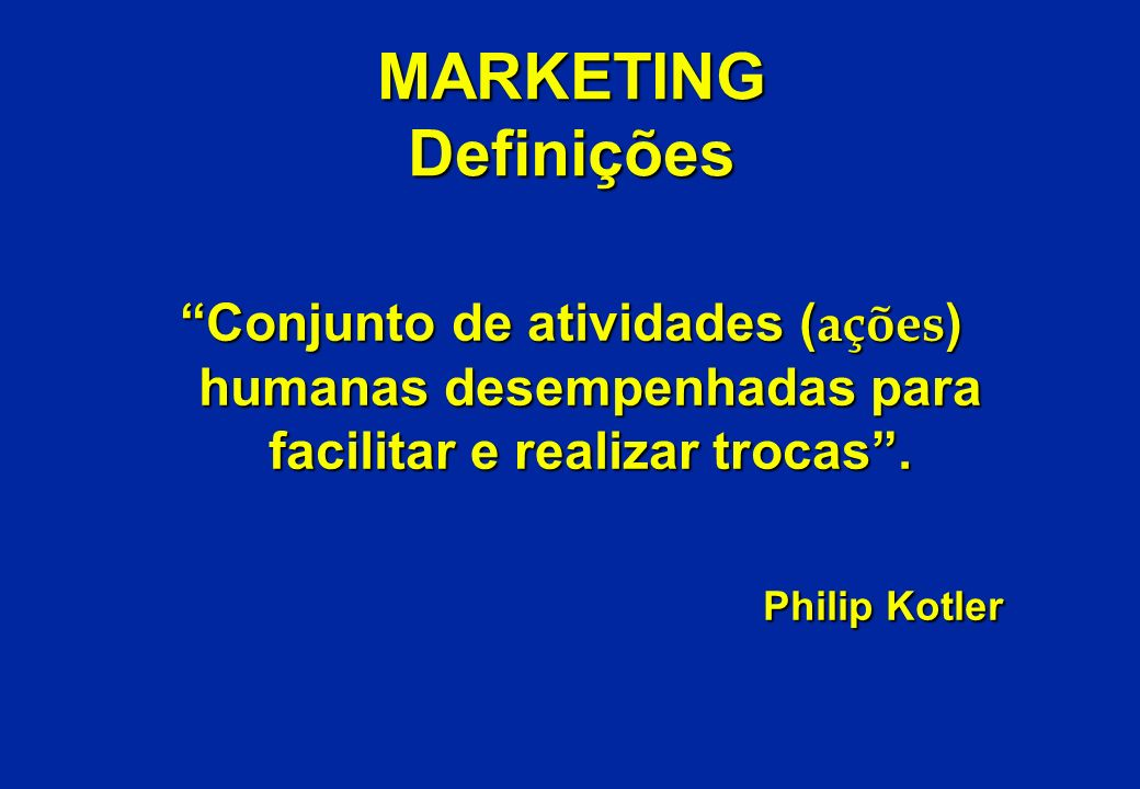 MARKETING Definições Theodore Levitt Theodore Levitt Marketing é conquistar e manter Clientes e manter Clientes