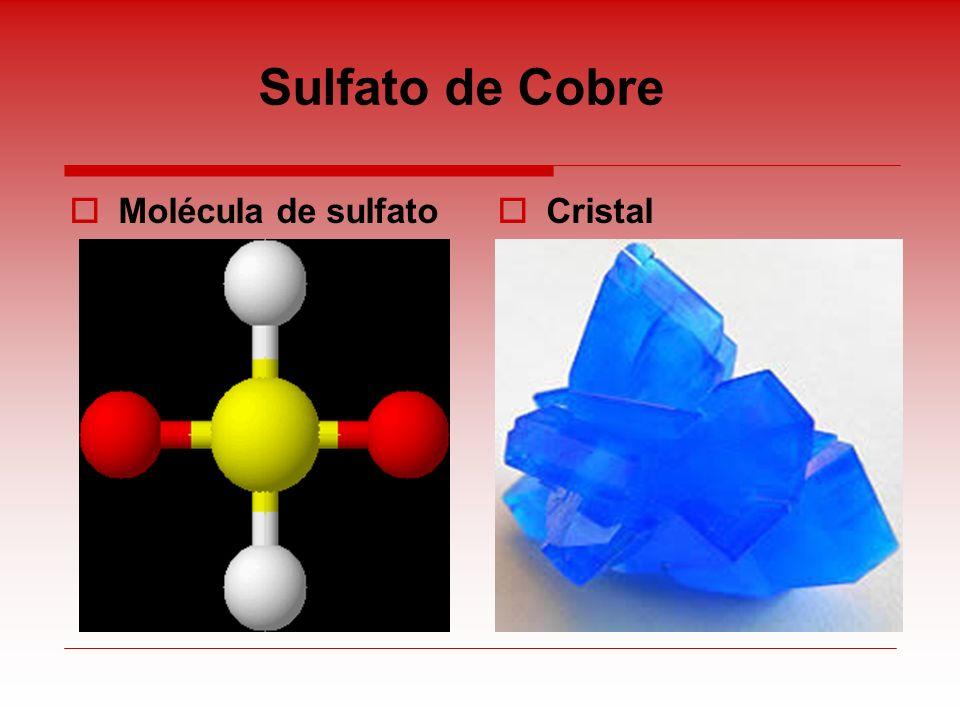 Sulfato de Cobre Molécula de sulfato Cristal