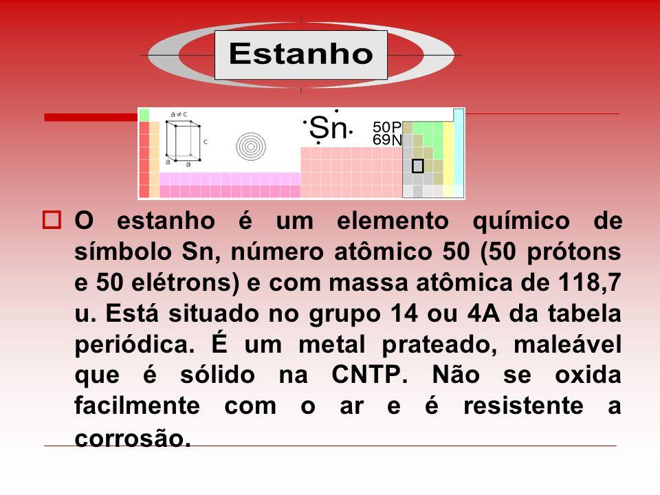 O estanho é um elemento químico de símbolo Sn, número atômico 50 (50 prótons e 50 elétrons) e com massa atômica de 118,7 u. Está situado no grupo 14 o