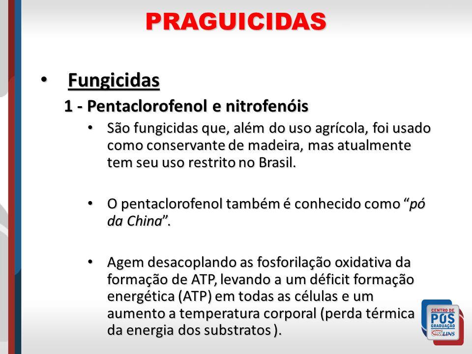 PRAGUICIDAS Fungicidas Fungicidas 1 - Pentaclorofenol e nitrofenóis São fungicidas que, além do uso agrícola, foi usado como conservante de madeira, m