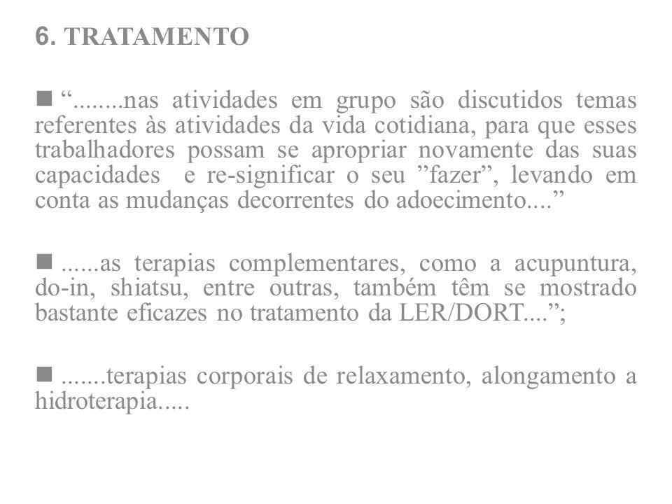 6. TRATAMENTO........nas atividades em grupo são discutidos temas referentes às atividades da vida cotidiana, para que esses trabalhadores possam se a