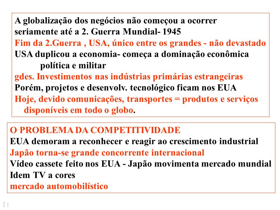 I t A GLOBALIZAÇÃO DOS NEGÓCIOS as empresas e indivíduos podem possuir ativos estrangeiros de 2 modos fundamentais: Carteira de investimento (direito