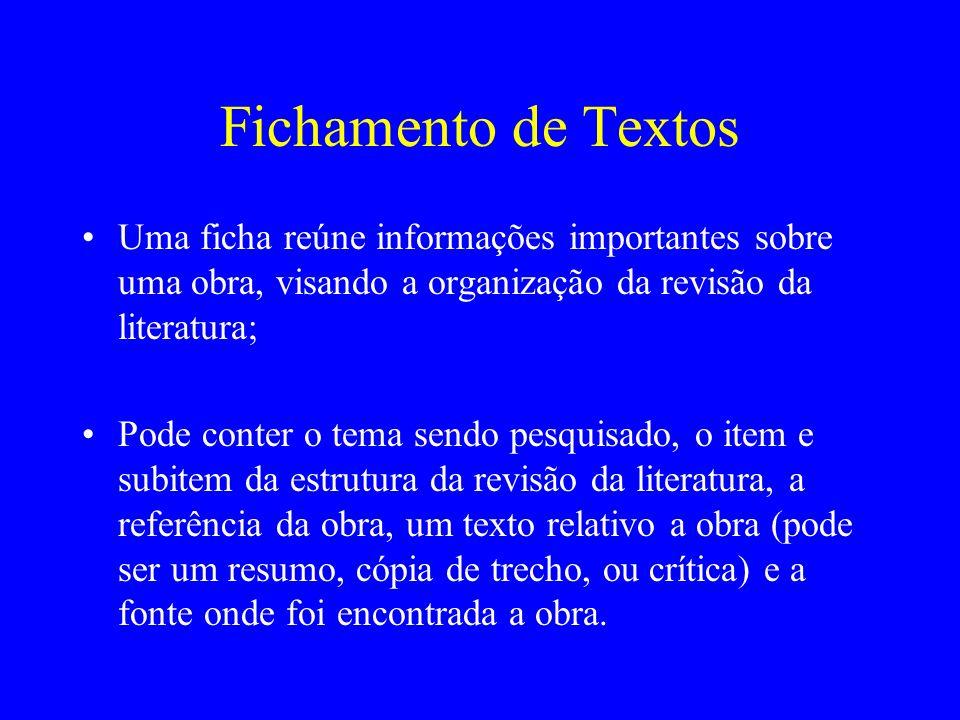 Fichamento de Textos Uma ficha reúne informações importantes sobre uma obra, visando a organização da revisão da literatura; Pode conter o tema sendo