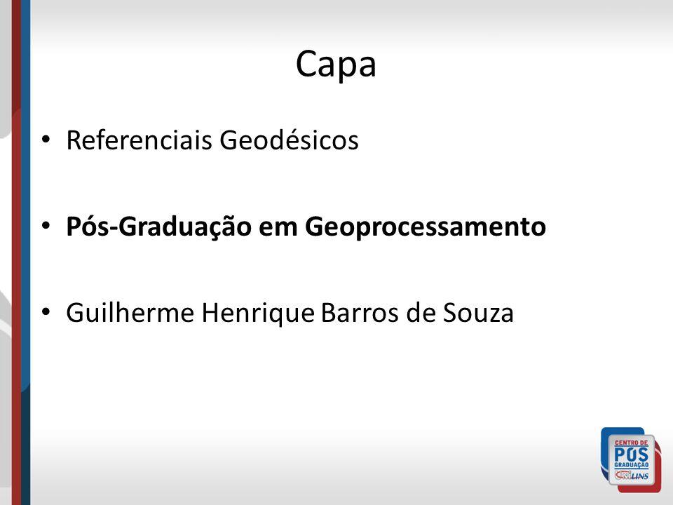 Capa Referenciais Geodésicos Pós-Graduação em Geoprocessamento Guilherme Henrique Barros de Souza