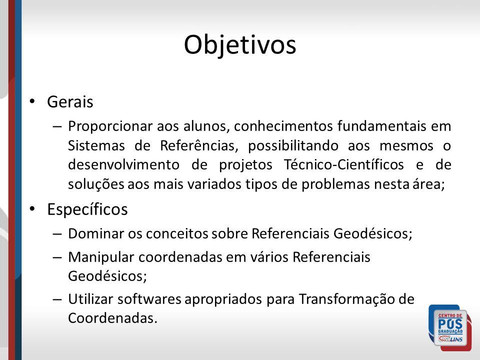 Ementa Forma da terra; Sistemas de Coordenadas; Sistemas de Referência Geodésicos; Transformação de Coordenadas entre sistemas; Sistemas de Referência usados em Cadastro; Exercícios