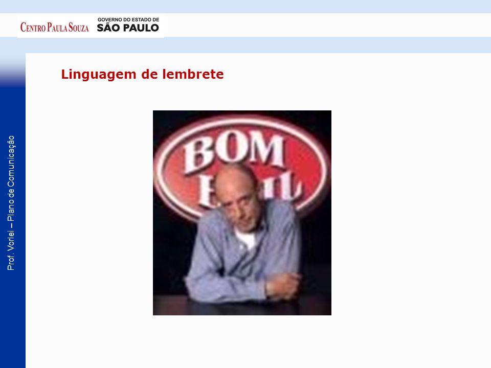 Prof. Vorlei – Plano de Comunicação Linguagem de lembrete