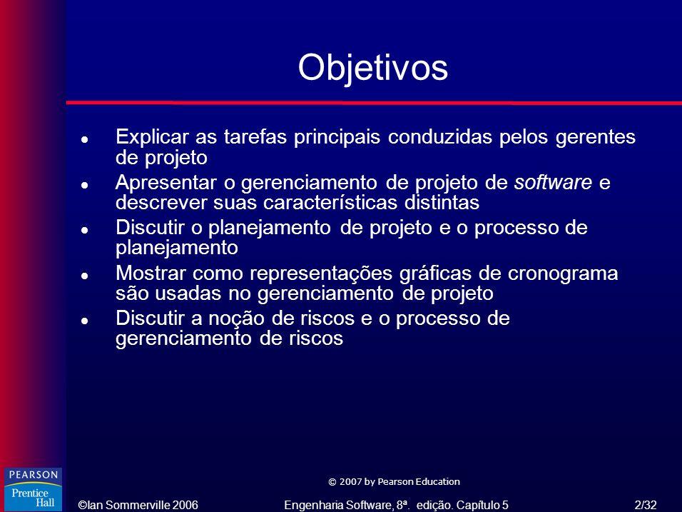 ©Ian Sommerville 2006Engenharia Software, 8ª. edição. Capítulo 5 2/32 © 2007 by Pearson Education Objetivos l Explicar as tarefas principais conduzida